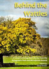 Behind the Wattles - 77 award-winning flash fiction stories (ed David Vernon)