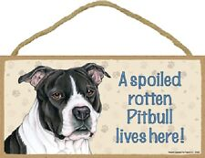 PITBULL A Spoiled Rotten DOG SIGN wood PLAQUE Black White Pit Bull B&W puppy NEW