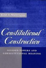 Constitutional Construction: Divided Powers and Constitutional Meaning-ExLibrary