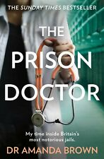 The Prison Doctor by Dr Amanda Brown (2019, Paperback)