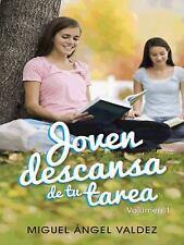 Joven Descansa de Tu Tarea by Miguel Angel Valdez (2013, Paperback)