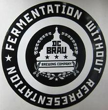 DC BRAU BREWING Fermentation Without Representation Beer STICKER, WASHINGTON, DC