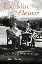 Franklin and Eleanor: An Extraordinary Marriage by Hazel Rowley (Hardback, 2010)