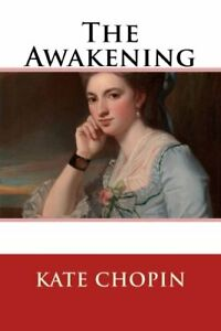 The Awakening (Kate Chopin Collections) by Chopin, Kate Book The Cheap Fast Free