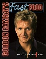 Gordon Ramsay's Fast Food: Recipes from the F Word by Gordon Ramsay