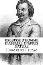Esquisse dŽhomme dŽaffaire dŽapres Nature by Honoré de Balzac (2016, Paperback)
