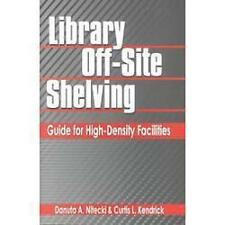 Library Off-Site Shelving : Guide for High Density Facilities: By Nitecki, Da...