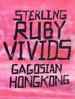 Sterling Ruby : Vivids, Hardcover by Gagosian Gallery (COR); Wang, Eugene (CO...