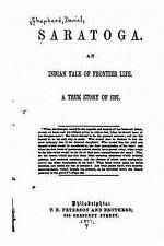 Saratoga an Indian Tale Frontier Life True Story 1787 by Shepherd Daniel