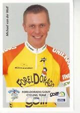 CYCLISME carte cycliste MICHAEL VAN DER WOLF équipe FOREL DORADO GOLFF 1996