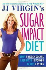 JJ Virgins Sugar Impact Diet: Drop 7 Hidden Sugar