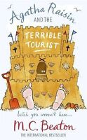 Agatha Raisin and the Terrible Tourist By M.C. Beaton