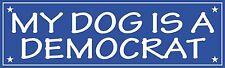 My Dog Is A Democrat Bumper Sticker Vinyl Decal Funny Humor Vote Political aX
