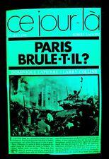 CE JOUR LA - PARIS BRÛLE-T-IL ? - D. LAPIERRE- L. COLLINS - Ed Robert LAFFONT