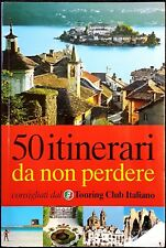 50 itinerari da non perdere, consigliati dal Touring Club Italiano, 2008