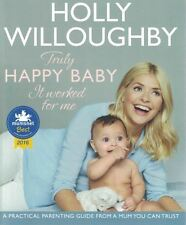 Truly Happy Baby - It Worked for Me by Holly Willoughby NEW