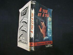 A Tue... Et A toi - San Antonio - Editions Fleuve Noir - 1956 (E.O)