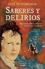 Saberes y delirios. Una novela sobre la aventura mexicana de Humboldt (Spanish