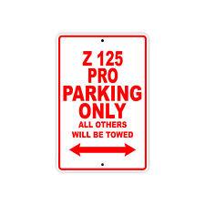 KAWASAKI Z 125 PRO Parking Only Towed Motorcycle Bike Chopper Aluminum Sign