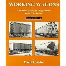 Working Wagons: A Pictorial Review of Freight Stock on the B.R. System: v. 4:...