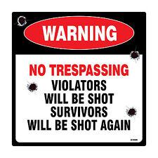 No Trespassing -Violators Will Be Shot Survivors Will Be Shot Again Sign 4-Pack