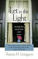 NEW - Let in the Light: Facing the Hard Stuff with Hope