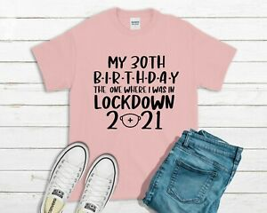 My Birthday The One Where I was In Lockdown 2021 T-Shirt Custom Age Pink
