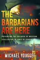The Barbarians are Here: Preventing the Collapse of Western Civilization in Time
