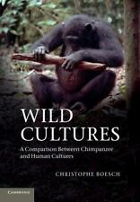 Wild Cultures: A Comparison Between Chimpanzee and Human Cultures (Paperback or