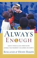 Always Enough: God's Miraculous Provision among the Poorest Children on Earth  B
