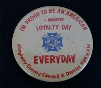 Vintage Allegheny County Pittsburgh Pennsylvania Loyalty Day Pin Pinback Button