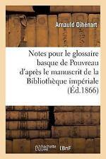 Notes Pour le Glossaire Basque de Pouvreau d'Apres le Manuscrit de la...