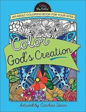 Color the Bible: Color God's Creation : An Adult Coloring Book for Your Soul NEW