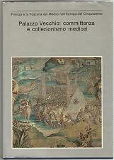 PALAZZO VECCHIO: COMMITTENZA E COLLEZIONISMO MEDICEI Electa 1980 Arte Rinascimen