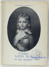 L'enfant Louis XVII et son mystère Madeleine Louise de S. 1957