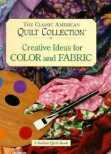 The Classic American Quilt Collection: Creative Ideas for Color and-ExLibrary