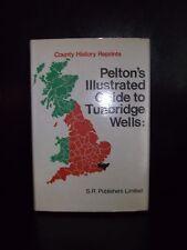 Pelton's Illustrated Guide To Tunbridge Wells By J. Radford Thompson
