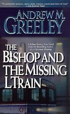 The Bishop and the Missing L Train 1 by Andrew M. Greeley (2001, Paperback, R...