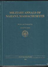 MILITARY ANNALS OF NAHANT, MASSACHUSETTS. By Gerald W. Butler, 1996- New