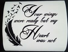 Your Wings Were Ready But My Heart Was Not Vinyl Sticker ikea ribba frame 8 x 8
