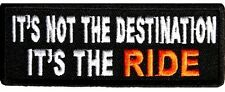 It's Not The Destination It's The Ride Iron/Sew on Biker Patch 3.75x1.5 inches