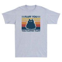 Cute Cat Fluff You Fluffin' Fluff Funny Cat Lover Gift Vintage Men's T-Shirt Tee