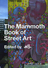 The Mammoth Book of Street Art, , New