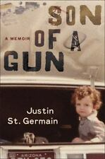 SON OF A GUN: A MEMOIR JUSTIN ST.GERMAN (Hardcover, 2013) CT