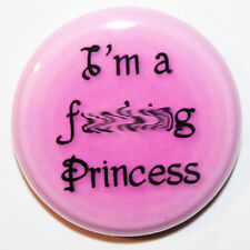"""1"""" (25mm) """"I'm a F**King Princess"""" Funny Pink Button Badge Pin - High Quality"""