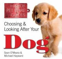 Very Good, Choosing & Looking After Your Dog (Handy Petcare Guides), O'Meara, Se
