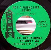 Sensational Friendly Six Not a friend like Jesus Pray pray Black Gospel funk 45
