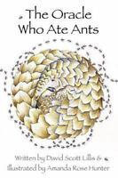 Oracle Who Ate Ants, Paperback by Lillis, David Scott; Hunter, Amanda Rose, L...