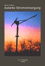 Autarke Energieversorgung selbst bauen 300 Seiten