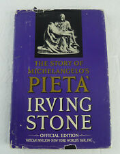 The Story of Michelangelo's Pieta Irving Stone Official Edition World's Fair